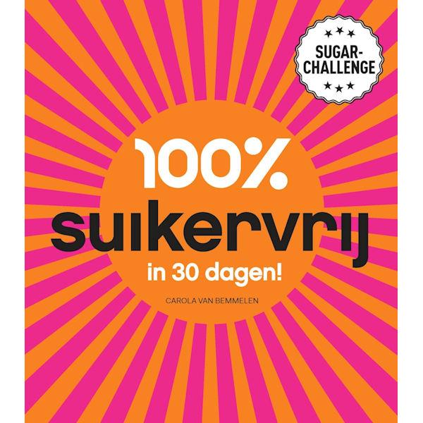 sugarchallenge_carola-van-bemmelen_boek-01_100-procent-suikervrij-in-30-dagen-2d-600x600